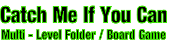 Catch Me If You Can Multi - Level Folder / Board Game