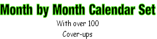 Month by Month Calendar Set With over 100 Cover-ups