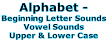 Alphabet -  Beginning Letter Sounds  Vowel Sounds  Upper & Lower Case
