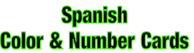 Spanish  Color & Number Cards
